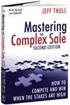 Mastering the Complex Sale SECOND EDITION, by Jeff Thull<br>Highly-revised Second Edition released March 2010!