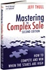 Mastering the Complex Sale - Second Edition, by Jeff Thull