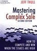 Mastering the Complex Sale 2nd Ed. Audio Book - Unabridged on 6 Audio CDs, read by Jeff Thull